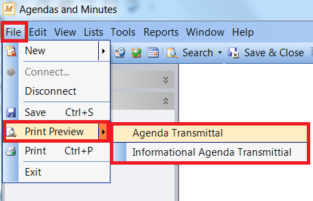 Select File Print Preview then either Agenda Transmittal or informational agenda transmittal