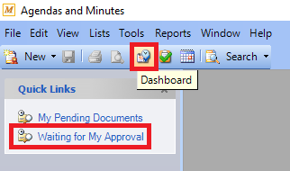 Select the Dashboard icon or click waiting for my approval under quick links