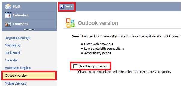 Select Outlook version, un-check the use the light version, then select Save
